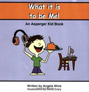 Book Cover What it is to be Me! An Asperger's Kid Book