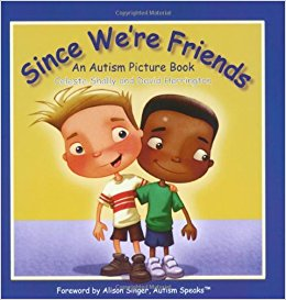 Book Cover Since We're Friends, an Autism Picture Book