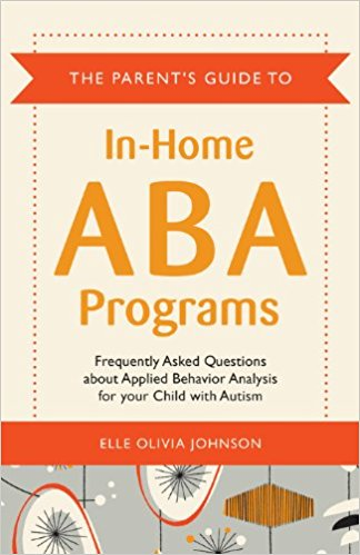 Book Cover Parents Guide To In Home Aba Programs Frequently Asked Questions About Applied