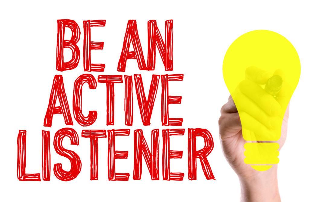 Applied behavior analysts must have active listening skills